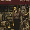 Troubadour/Hugh Moffatt