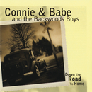 Down The Road To Home/Connie & Babe And The Backwoods Boys