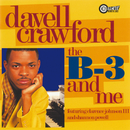 The B-3 And Me (feat. Clarence Johnson III, Shannon Powell)/Davell Crawford