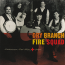 Memories That Bless And Burn/Dry Branch  Fire Squad