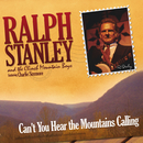 Can't You Hear The Mountains Calling (feat. Charlie Sizemore)/Ralph Stanley, The Clinch Mountain Boys