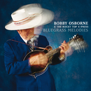 Bluegrass Melodies/Bobby Osborne & The Rocky Top X-Press