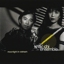 Moonlight In Vietnam/The Khac Chi Ensemble