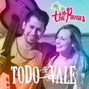 Todo Se Vale/The Panas