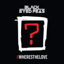#WHERESTHELOVE (feat. The World)/The Black Eyed Peas