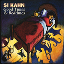 Good Times And Bedtimes/Si Kahn