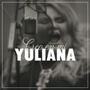 Creo En Mí/Yuliana