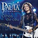 Olhos De Céu (Ao Vivo)/Paula Fernandes