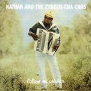Follow Me Chicken/Nathan And The Zydeco Cha-Chas