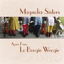 Aprés Faire Le Boogie Woogie/Magnolia Sisters
