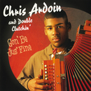 Gon' Be Jus' Fine/Chris Ardoin and Double Clutchin'