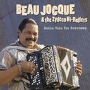 Gonna Take You Downtown/Beau Jocque and the Zydeco Hi-Rollers