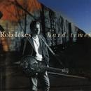 Hard Times/Rob Ickes