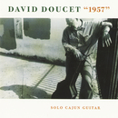1957: Solo Cajun Guitar/David Doucet