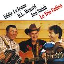 Le trio cadien/Eddie LeJeune, D. L. Menard, Ken Smith