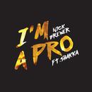 I'm A Pro (feat. Shakka)/Nick Brewer