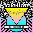 Like I Can (Remixes 1)/Tough Love, Karen Harding