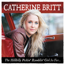 The Hillbilly Pickin' Ramblin' Girl So Far…/Catherine Britt