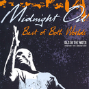 Best Of Both Worlds - Oils On The Water/Midnight Oil