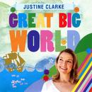 Great Big World/Justine Clarke