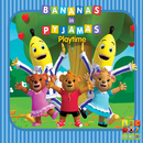Playtime/Bananas In Pyjamas