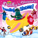 The Wiggles Present Dorothy The Dinosaur's Travelling Show!/Dorothy The Dinosaur, The Wiggles