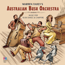 Warren Fahey's Australian Bush Orchestra/Warren Fahey