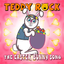 The Easter Bunny Song/Teddy Rock