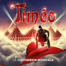 Timéo/La Troupe originale du spectacle Timéo