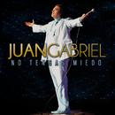 No Tengas Miedo/Juan Gabriel