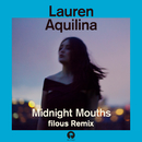 Midnight Mouths (filous Remix)/Lauren Aquilina