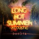 Long Hot Summer (Acoustic)/Dakota