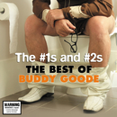The #1s And #2s: The Best Of Buddy Goode/Buddy Goode