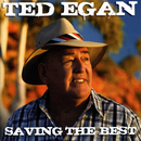 Saving The Best/Ted Egan