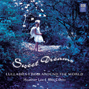 Sweet Dreams: Lullabies From Around The World/Heather Lee, Kim Cunio