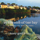 At The End Of The Day: A Ramble On Irish Melodies/Tony Gould