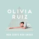 Mon corps mon amour/Olivia Ruiz