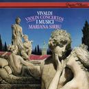 Vivaldi: 6 Violin Concertos/Mariana Sirbu, I Musici