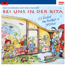 Bei uns in der Kita - 22 Lieder im Herbst + Winter/Rolf Zuckowski und seine Freunde