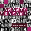 Amantombazane/Zakes Bantwini