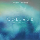 ジェイムズ・ホーナー:コラージュ~ザ・ラスト・ワーク/James Horner