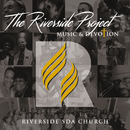 The Riverside Project: Music & Devotion/Riverside SDA Church