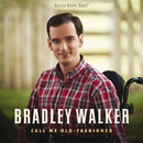 Call Me Old-Fashioned/Bradley Walker