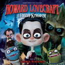 Howard Lovecraft And The Frozen Kingdom (Original Motion Picture Soundtrack)/George Streicher