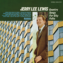 Country Songs For City Folks/JERRY LEE LEWIS