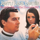 Would You Take Another Chance On Me?/JERRY LEE LEWIS