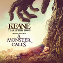 "Tear Up This Town (From ""A Monster Calls"" Original Motion Picture Soundtrack)/Keane"