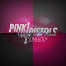 I Am Somebody/Pink Pistols