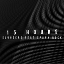 15 Hours (feat. Spank Rock)/Sluggers