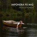 Imponera på mig/Frida Hyvönen